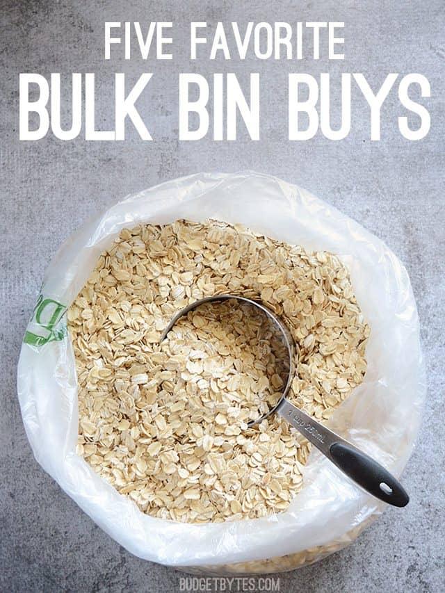 Five Favorite Bulk Bin Buys - BudgetBytes.com