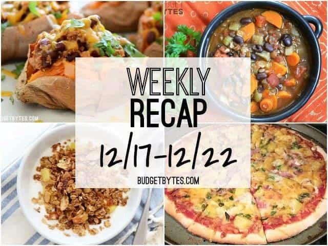 Weekly Recap 12/17 - BudgetBytes.com