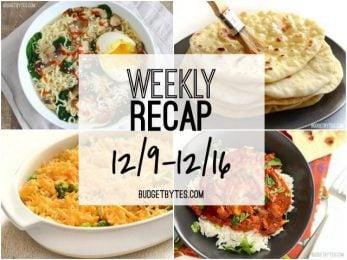 Weekly Recap 12-9 - BudgetBytes.com