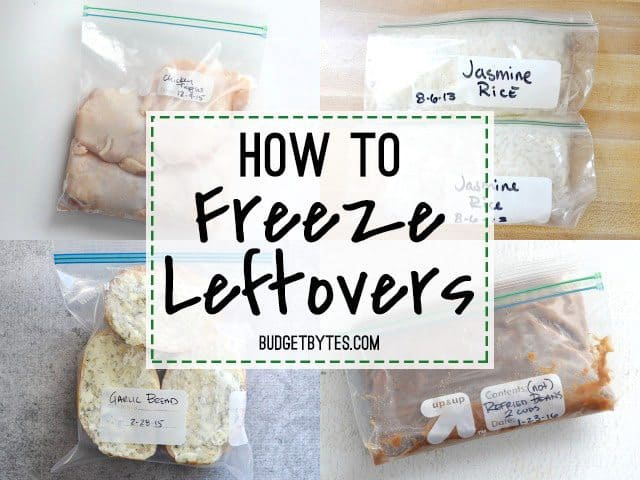 How To Freeze Leftovers Budget Bytes