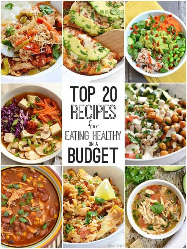 Top 20 Recipes For Eating Healthy On A Budget Budget Bytes