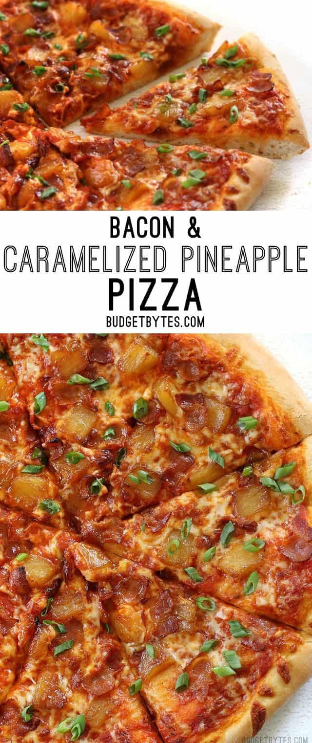 Bacon and Caramelized Pineapple Pizza is everything your sweet and salty dreams are made of. BudgetBytes.com