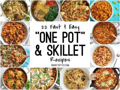 22 Fast and Easy One Pot Meals