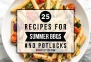 25 Recipe Ideas for Summer BBQs and Potlucks