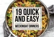 19 Quick and Easy Weeknight Dinners