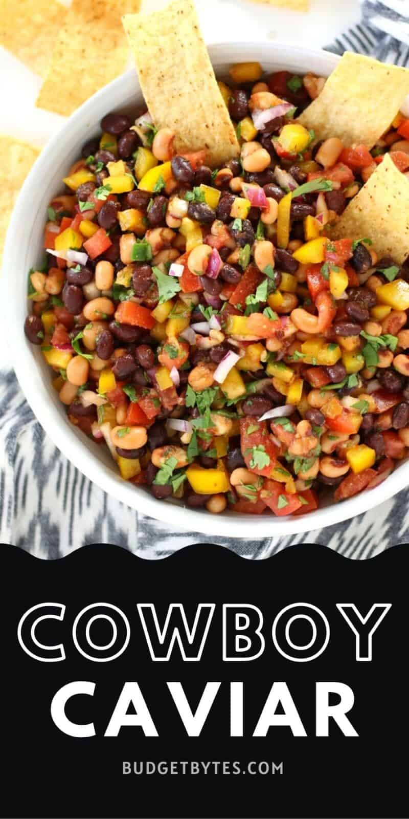 Close up of cowboy caviar with chips, title text at the bottom