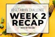 Vegetarian Challenge Week 2 Recap