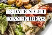 13 Date Night Dinner Ideas for Valentine's Day and Beyond