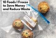 10 Foods I Freeze to Save Money and Reduce Waste