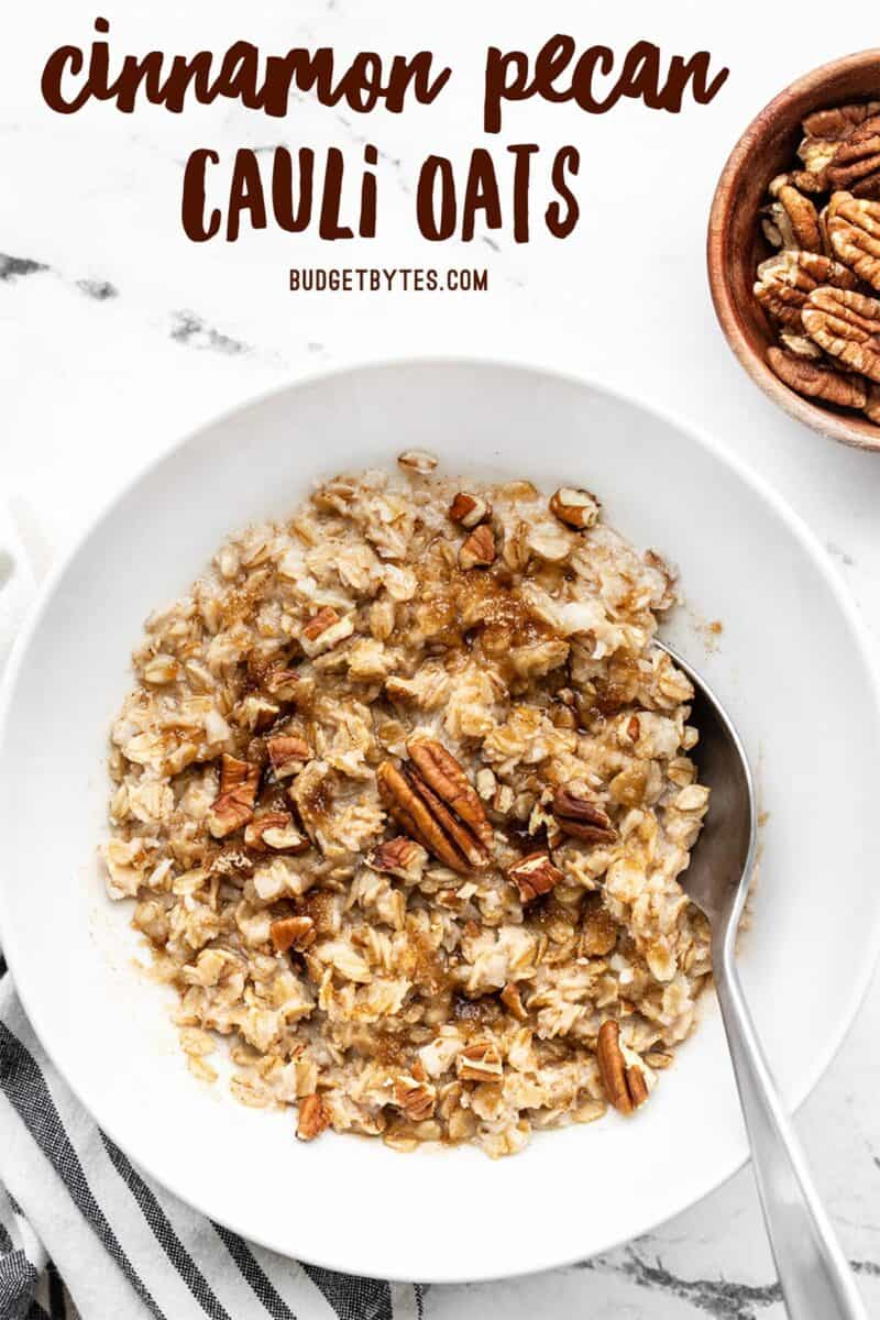 Overhead view of a bowl of cinnamon pecan cauli oats, title at the top