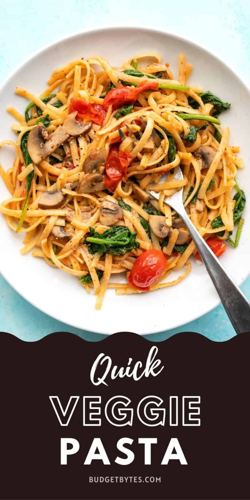 Quick veggie pasta in a bowl with a fork, title text at the bottom