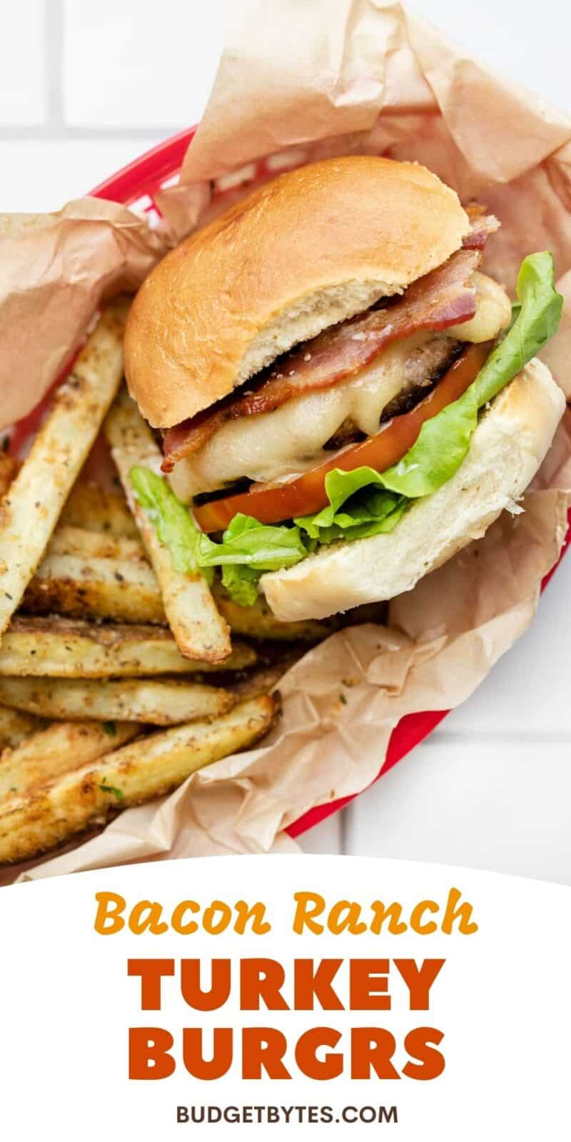 A bacon ranch turkey burger in a basket with fries, title text at the bottom